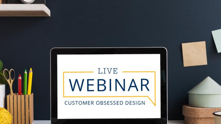 Customer Obsessed Design webinar promotion